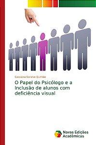 O Papel do Psicólogo e a Inclusão de alunos com deficiência