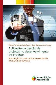 Aplicação da gestão de projetos no desenvolvimento de produt