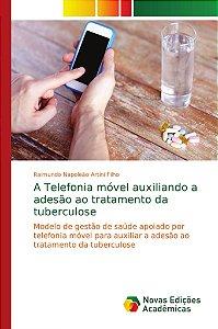 A Telefonia móvel auxiliando a adesão ao tratamento da tuber