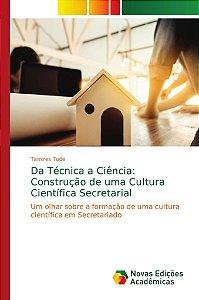 Da Técnica a Ciência: Construção de uma Cultura Científica S