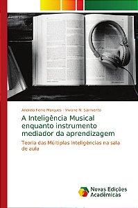 A Inteligência Musical enquanto instrumento mediador da apre