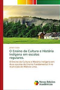 O Ensino da Cultura e História Indígena em escolas regulares
