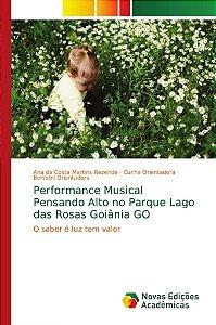 Performance Musical Pensando Alto no Parque Lago das Rosas G