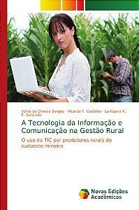 A Tecnologia da Informação e Comunicação na Gestão Rural