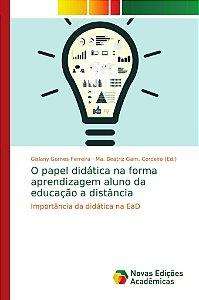 O papel didática na forma aprendizagem aluno da educação a d