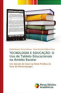 TECNOLOGIA E EDUCAÇÃO: O Uso de Tablets Educacionais no Âmbi