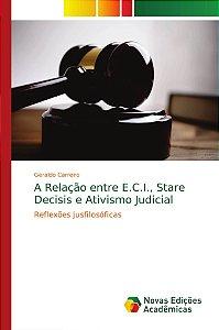 A Relação entre E.C.I.; Stare Decisis e Ativismo Judicial