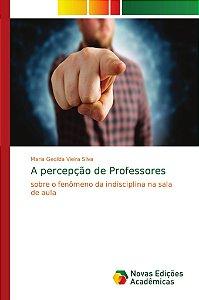 A percepção de Professores