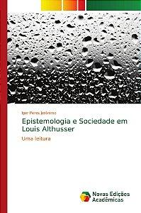 Epistemologia e Sociedade em Louis Althusser