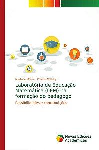 Laboratório de Educação Matemática (LEM) na formação do peda