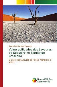 Vulnerabilidades das Lavouras de Sequeiro no Semiárido Brasi