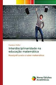 Interdisciplinaridade na educação matemática