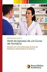 Perfil do Egresso de um Curso de Farmácia