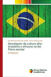 Abordagem da cultura afro-brasileira e africana na Ed. Físic
