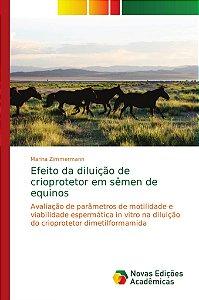 Efeito da diluição de crioprotetor em sêmen de equinos
