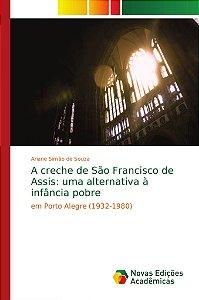 A creche de São Francisco de Assis: uma alternativa à infânc