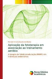 Aplicação da fototerapia em associação ao treinamento aeróbi