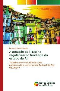 A atuação do ITERJ na regularização fundiária do estado do R