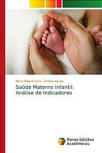 Saúde Materno Infantil: Análise de Indicadores