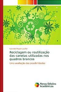 Reciclagem ou reutilização das canetas utilizadas nos quadro