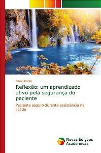 Reflexão: um aprendizado ativo pela segurança do paciente