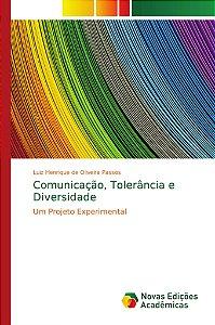 Comunicação; Tolerância e Diversidade