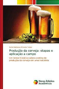 Produção da cerveja: etapas e aplicação a campo