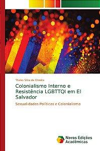 Colonialismo Interno e Resistência LGBTTQI em El Salvador