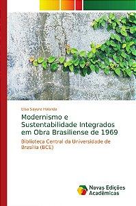 Modernismo e Sustentabilidade Integrados em Obra Brasiliense
