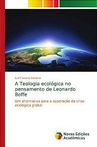 A Teologia ecológica no pensamento de Leonardo Boffe