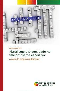 Pluralismo e Diversidade no telejornalismo esportivo: