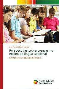 Perspectivas sobre crenças no ensino de língua adicional