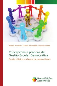 Concepções e práticas de Gestão Escolar Democrática