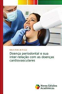Doença periodontal e sua inter-relação com as doenças cardio