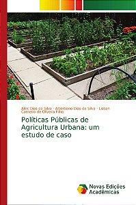 Políticas Públicas de Agricultura Urbana: um estudo de caso