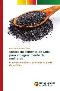 Efeitos da semente de Chia para emagrecimento de mulheres