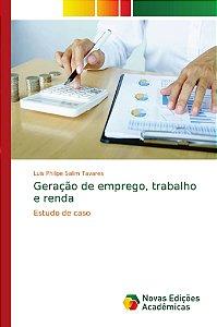 Geração de emprego; trabalho e renda