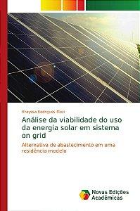Análise da viabilidade do uso da energia solar em sistema on