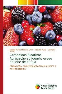 Compostos Bioativos: Agregação ao iogurte grego de leite de