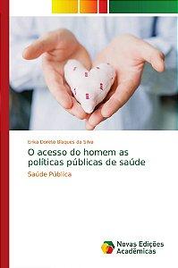 O acesso do homem as políticas públicas de saúde