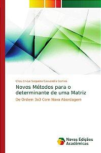 Novos Métodos para o determinante de uma Matriz