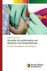 Atuação do enfermeiro em doenças tromboembólicas