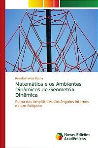 Matemática e os Ambientes Dinâmicos de Geometria Dinâmica