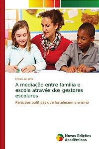 A mediação entre família e escola através dos gestores escol