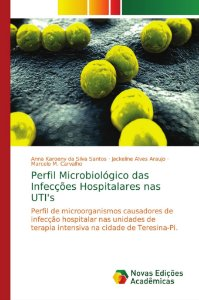 Perfil Microbiológico das Infecções Hospitalares nas UTI's