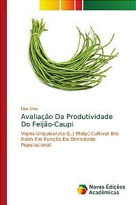 Avaliação Da Produtividade Do Feijão-Caupi