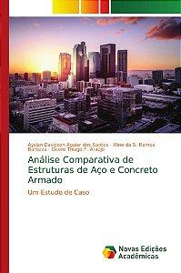 Análise Comparativa de Estruturas de Aço e Concreto Armado