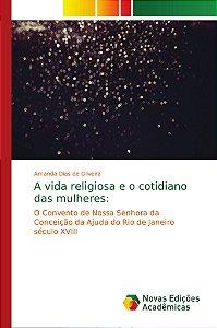 A vida religiosa e o cotidiano das mulheres: