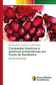 Compostos bioativos e potencial antioxidantes em frutos de R