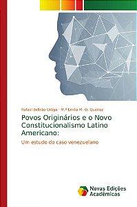 Povos Originários e o Novo Constitucionalismo Latino America